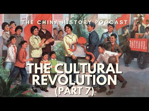 The Cultural Revolution Part 7 - The China History Podcast, presented by Laszlo Montgomery