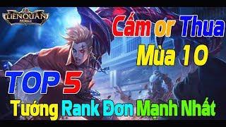 Liên quân mobile Top 5 Tướng Mạnh Rank Đơn Mùa 10 AUTO Cấm/Chọn Và Dành Cho AE Thoát Rank Bạch Kim