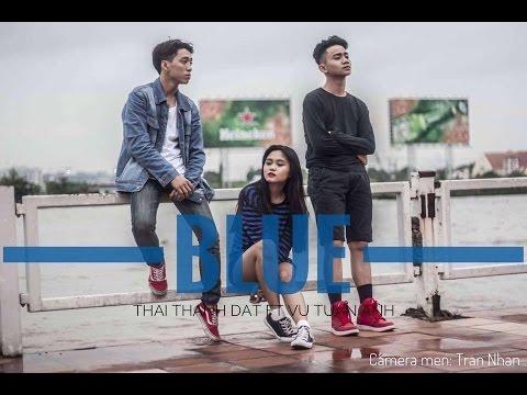 [MV] BLUE - Thái Thành Đạt ft Vũ Tuấn Anh ( Lyric Vietnamese )