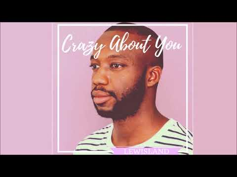 Lewisland - Crazy About You (Official Audio)