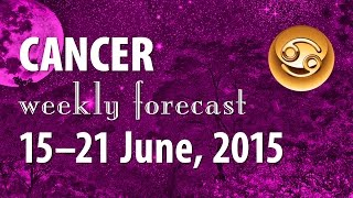Cancer, 15–21 June 2015, weekly Tarot forecast