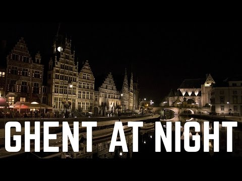 Ghent at Night | Exploring Belgium | 2017
