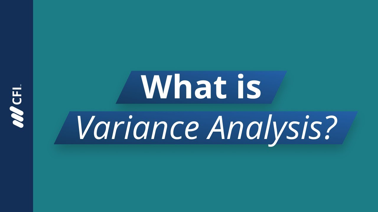 Variance Analysis - Learn How to Calculate and Analyze Variances