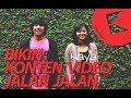 #184 BIKIN KONTEN VIDEO JALAN JALAN