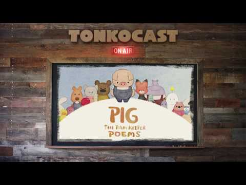 TONKOCAST Tonko House's Animation Industry Podcast #17 -- Pig The Dam Keeper Poems