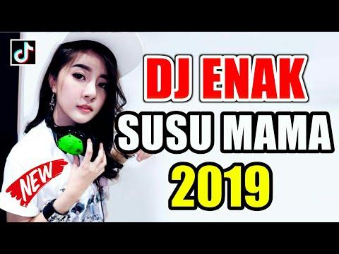 DJ ENAK SUSUNYA MAMA ♬ LAGU DJ TIK TOK TERBARU REMIX ORIGINAL 2K19
