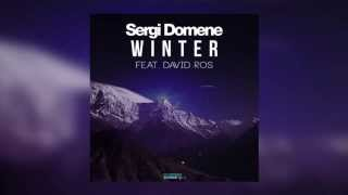 Sergi Domene Feat. David Ros - Winter (Official Audio)