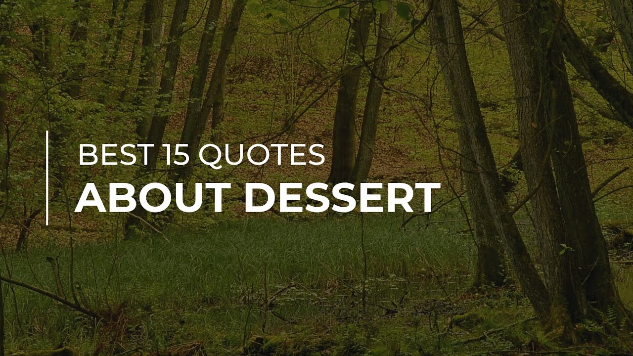 best quotes about dessert daily quotes super quotes most