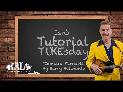 Ian's Tutorial TUKEsday - Jamaica Farewell (Harry Belafonte)