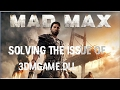3DMGAME.DLL solving issue of mad max|BIG FAIL|