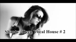 Shanty - Deep Vocal House# 2