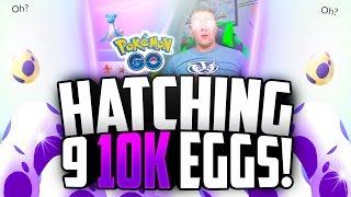 Pokemon Go - Hatching 9 10k Eggs!  Luckiest Eggs Ever + I Finally Got It!!