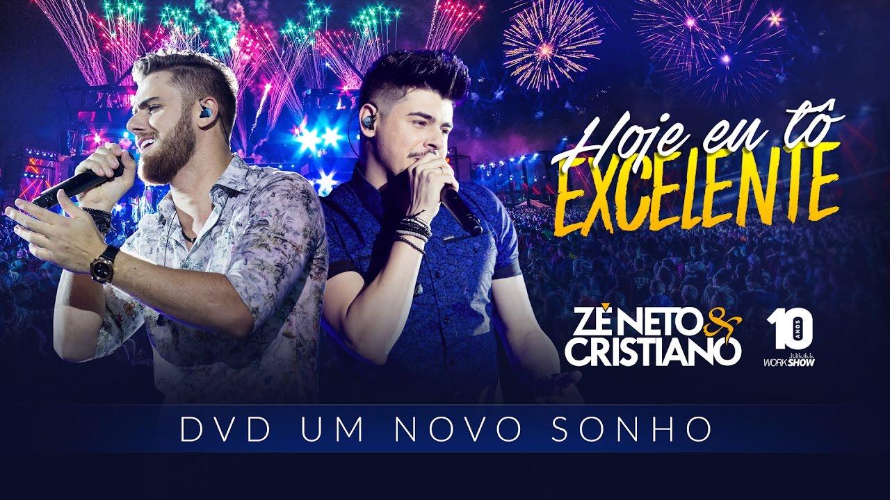 Download Zé Neto e Cristiano - HOJE EU TÔ EXCELENTE - DVD Um Novo Sonho