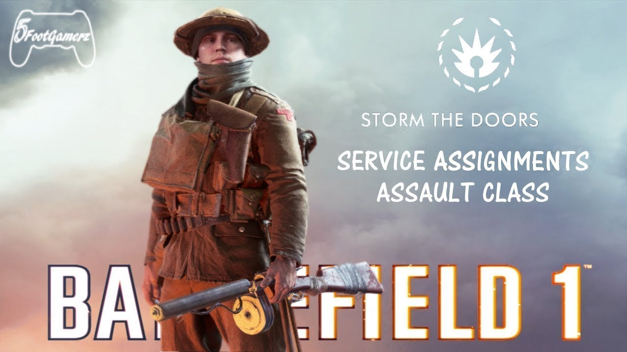Battlefield 1 Service Assignments Storm The Doors Perks Youtube