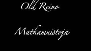 Old Reino - Matkamuistoja