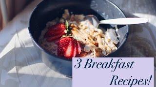 3 Breakfast Recipes!