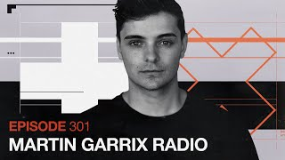 Martin Garrix Radio - Episode 301