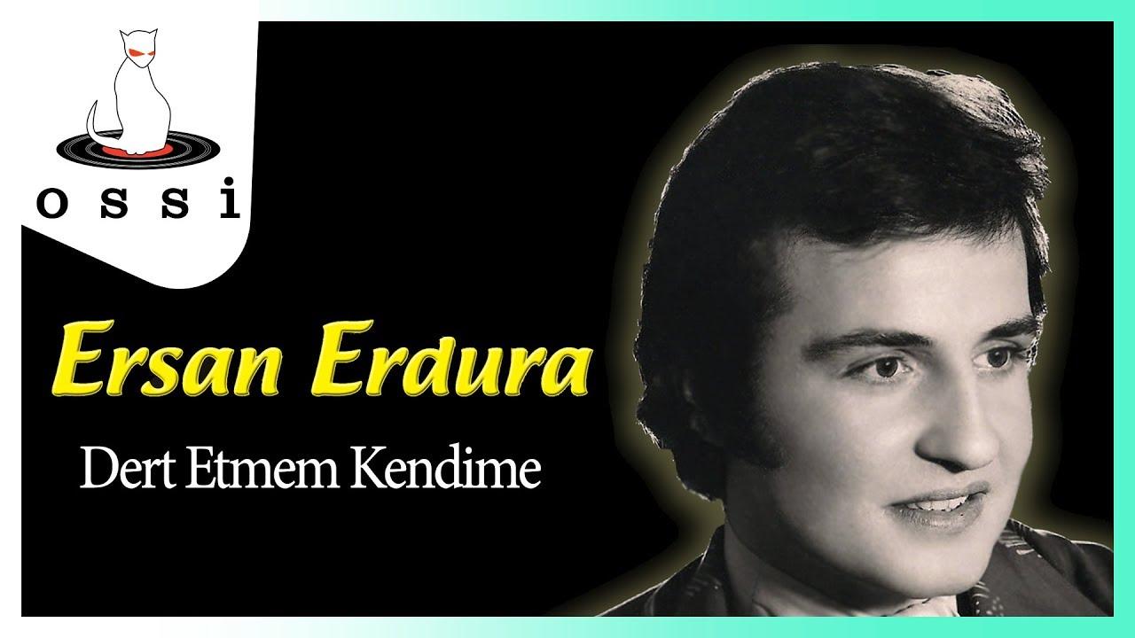 Ersan Erdura - Dert Etmem Kendime