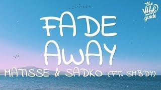 Baixar Matisse & Sadko - Fade Away (Lyrics) ft. SMBDY