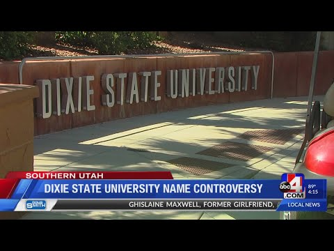Dixie State University says meaning of 'Dixie' at core of debate for change