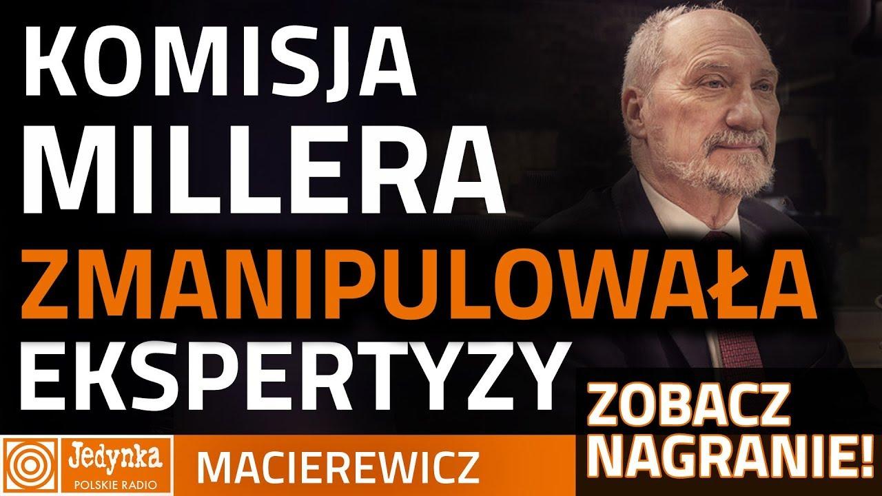 Macierewicz: Komisja Millera sfałszowała raport ws. katastrofy smoleńskiej
