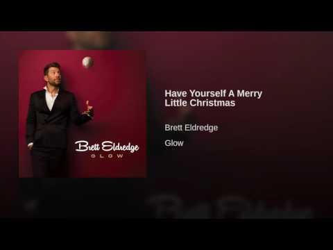 Brett Eldredge Have Yourself A Merry Little Christma