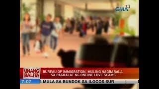 UB: Bureau of Immigration, muling nagbabala sa pagkalat ng online love scams