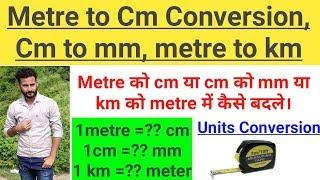 Metre to cm, cm to mm,  km to metre conversion    Units Conversion - Basics (Hindi)