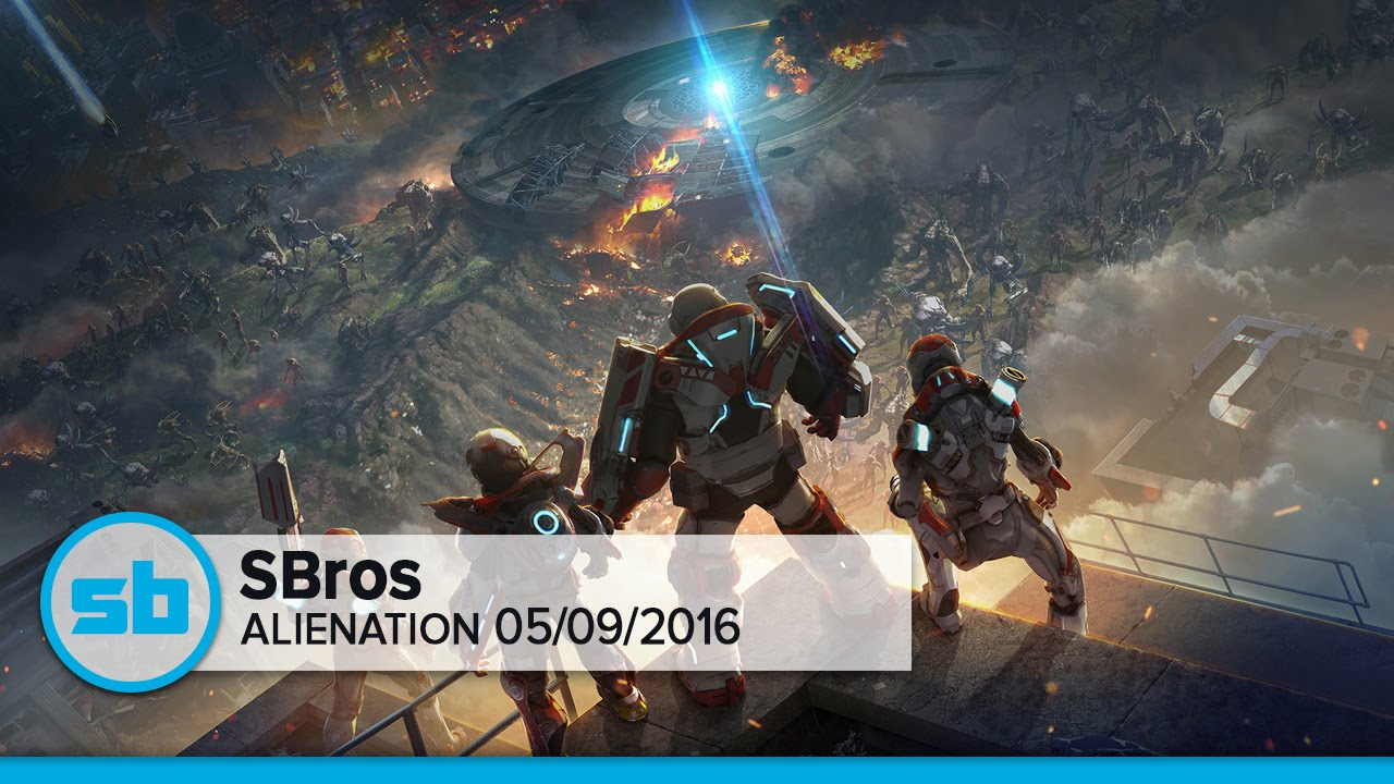 SBros: Alienation 05/09/2016
