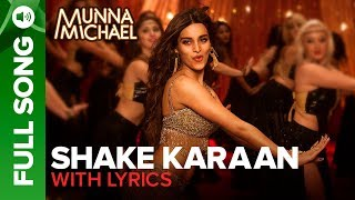 Shake Karaan – Full Song with lyrics Munna Michael Nidhhi Agerwal Meet Bros Ft Kanika Kapoor