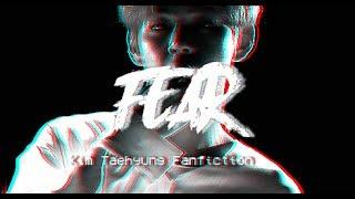 Fear   Taehyung FF   Pt. 5