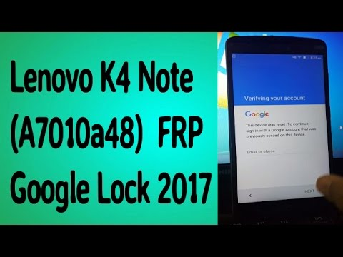 Lenovo K4 Note A7010a48 Remove FRP Lock Google Lock 100% Done 2017