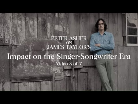 James Taylor - Impact On The Singer-Songwriter Era (Peter Asher Interview #3)