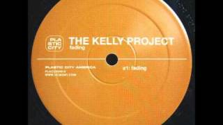 The Kelly Project - Fading