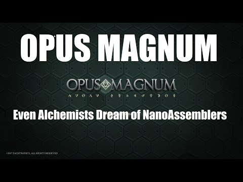 Opus Magnum - Alchemy Meets NanoAssembly