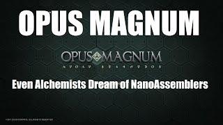 Opus Magnum  Alchemy Meets NanoAssembly