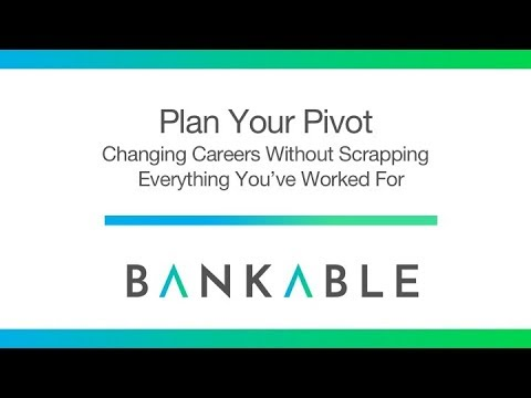 Plan Your Pivot: Changing Careers Without Scrapping Everything You've Worked For