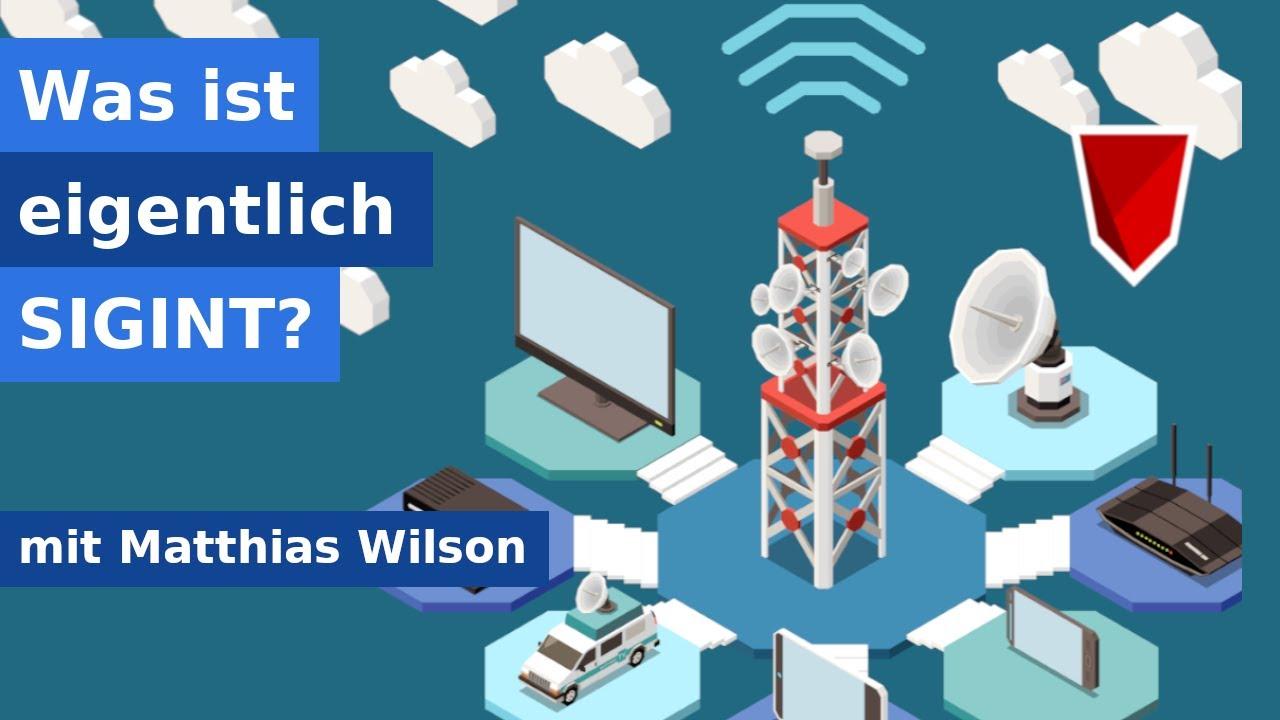 Was ist eigentlich SIGINT? - Interview mit Matthias Wilson