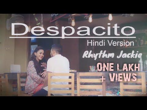 Despacito Hindi Version |  Rhythm Jackie| Cover Song | Indian |