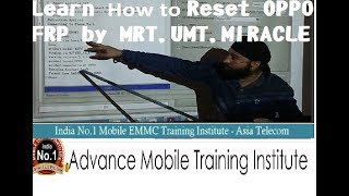 Learn Reset OPPO FRP by MRT, UMT, MIRACLE by Asia Telecom Student Live -2 Day Software Class Review-