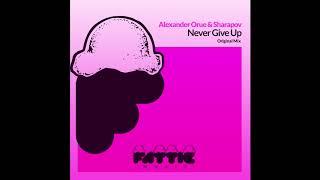 Alexander Orue Sharapov Never Give Up Radio Edit