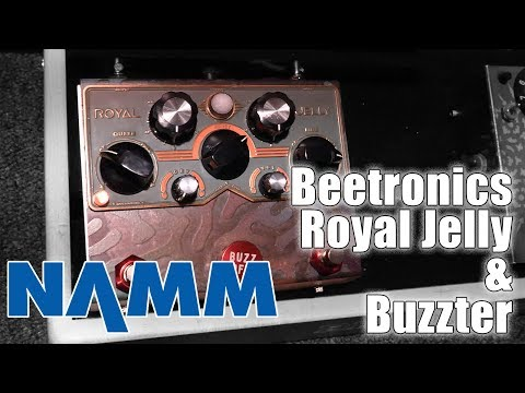 Winter NAMM 2018: Beetronics NEW PEDALS Royal Jelly Fuzz/Overdrive & Buzzter Boost Pedal