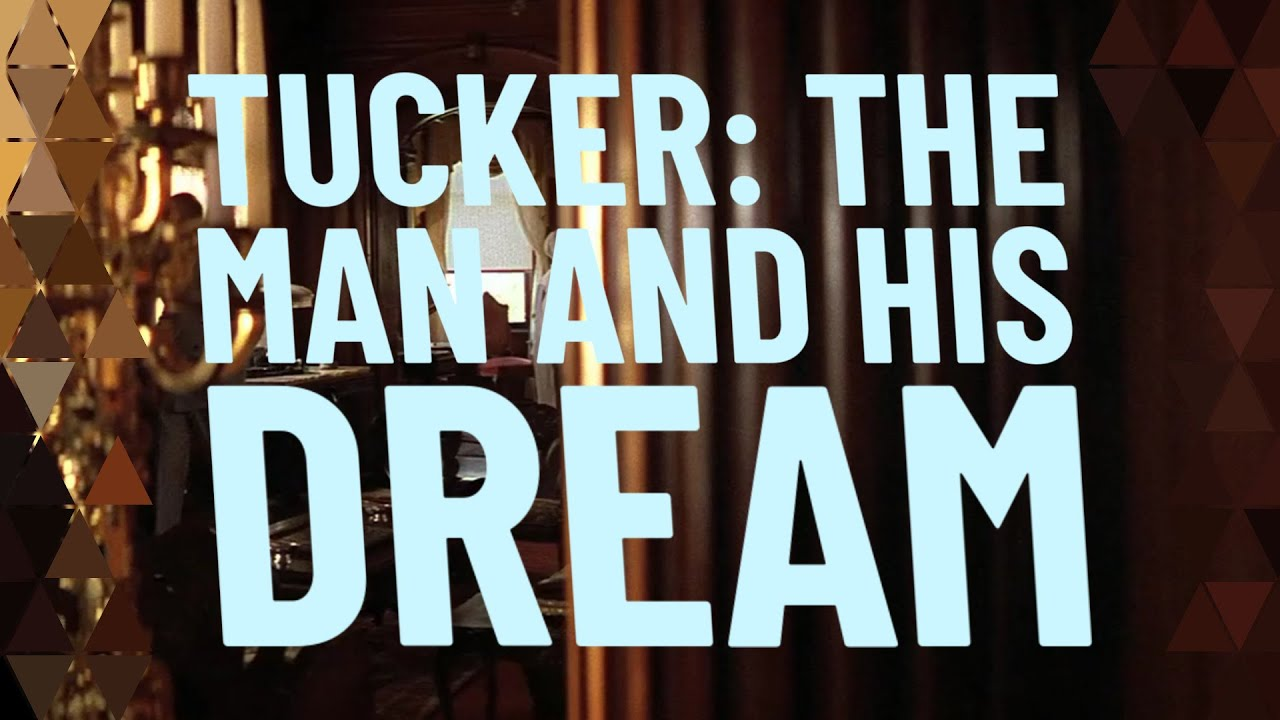 Download Tucker: The Man and His Dream Explained