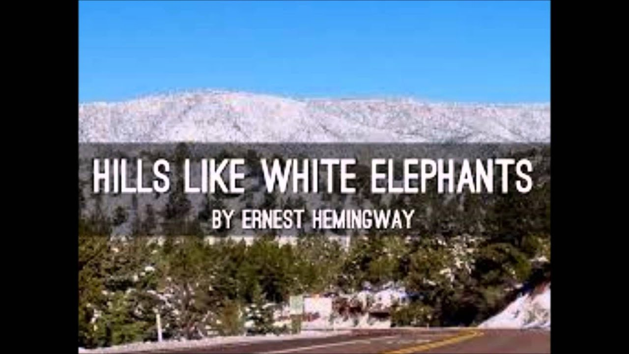 hills like white elephants theme and narrative elements in the short story Hills like white elephants is a short story by ernest hemingway it was first   these elements combine to make the story an apt introduction to hemingway's  minimalist narrative style,  [edit]themes and recurring elements.