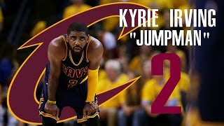 "Kyrie Irving Mix | ""Jumpman"" ᴴᴰ"