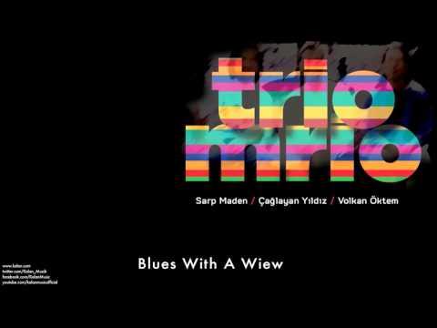 Trio Mrio - Blues With A Wiew (Çağlayan Yıldız) [ Trio Mrio © 1998 Kalan Müzik ]