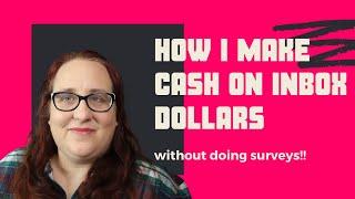 How to Make Cash on Inbox Dollars Without Doing Surveys (Side Hustle)
