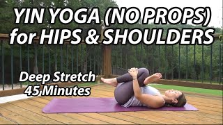 45-Minute Yin Yoga for Hips & Shoulders | No Props