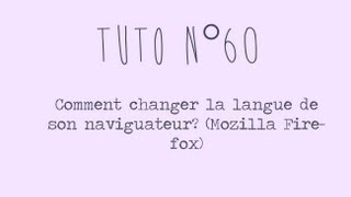 [Tuto n°60] - Comment changer la langue de votre navigateur? (Mozilla Firefox)   Les Conseils d'Isa