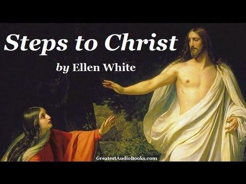 STEPS TO CHRIST by Ellen White - FULL Audio Book | Greatest Audio Books| God Jesus Christianity